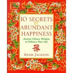 The Ten Secrets of Abundant Happiness